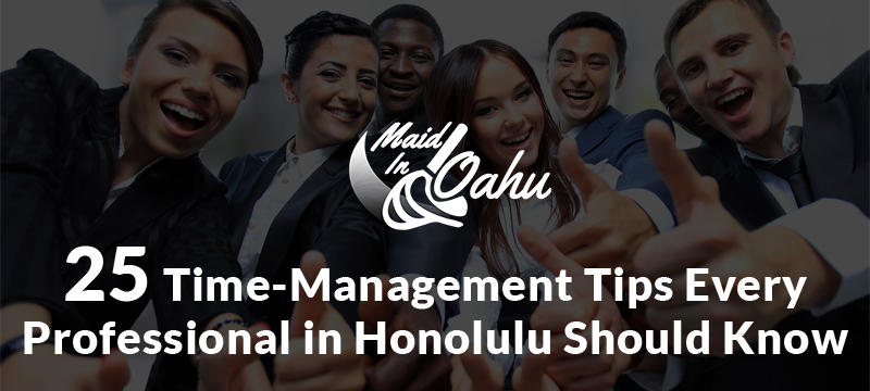 Maid in Oahu time management tips
